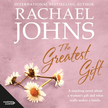 The Greatest Gift audiobook by Rachael Johns