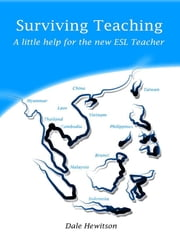 Surviving Teaching A Little Help For The New ESL Teacher ebook by Dale Hewitson