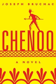 Chenoo - A Novel ebook by Joseph Bruchac
