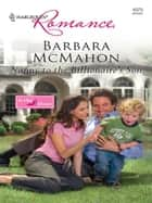 Nanny to the Billionaire's Son - A Billionaire Romance ebook by Barbara McMahon