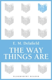 The Way Things Are ebook by E. M. Delafield