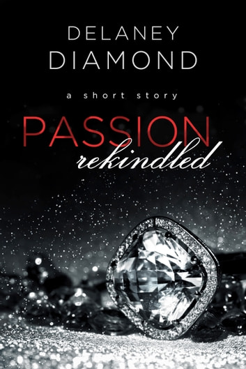 Passion Rekindled 電子書 by Delaney Diamond