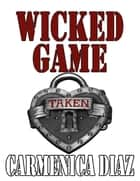 Wicked Game ebook by Carmenica Diaz