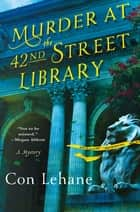 Murder at the 42nd Street Library ebook by Con Lehane
