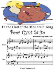 In the Hall of the Mountain King Peer Gynt Suite - Beginner Tots Piano Sheet Music ebook by Silver Tonalities