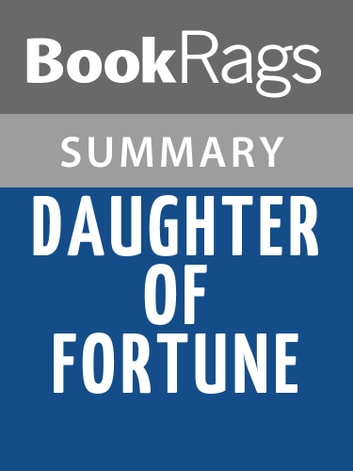 Daughter of Fortune by Isabel Allende Summary & Study Guide ebook by BookRags