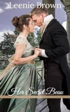 Her Secret Beau - A Touches of Austen Novel ebook by Leenie Brown