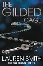 The Gilded Cage ebook by Lauren Smith