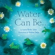 Water Can Be . . . ebook by Laura Purdie Salas,Violeta  Dabija
