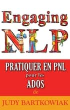 PNL Pour Les Adolescents ebook by Judy Bartkowiak