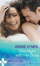 One Night...With Her Boss (Mills & Boon Medical) ebook by Annie O'Neil