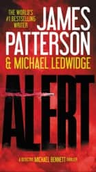 Alert eBook par James Patterson, Michael Ledwidge