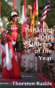TriRating 2016 Athletes of the Year ebook by Thorsten Radde