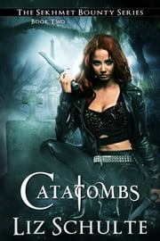 Catacombs ebook by Liz Schulte