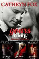 YOURS: Billionaire CEO Romance ebook by Cathryn Fox