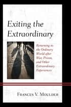 Exiting the Extraordinary ebook by Frances V. Moulder