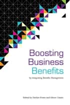 Boosting Business Benefits ebook by Darilyn Evans,Alison Cesaro
