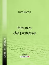 Heures de paresse ebook by Lord Byron,Ligaran