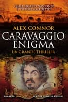 Caravaggio enigma ebook by Alex Connor