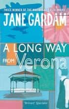 A Long Way From Verona ebook by Jane Gardam
