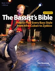 The Bassist's Bible - How to Play Every Bass Style from Afro-Cuban to Zydeco ebook by Tim Boomer,Mick Berry,Chaz Bufe
