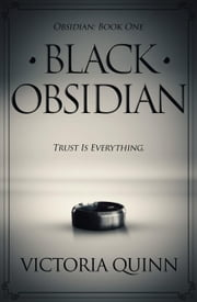 Black Obsidian - Obsidian, #1 ebook by Victoria Quinn