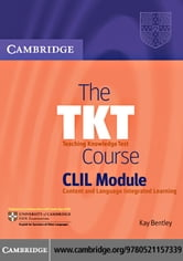 The TKT Course CLIL Module ebook by Bentley, Kay