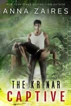 The Krinar Captive ebook by Anna Zaires, Dima Zales