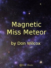 Magnetic Miss Meteor ebook by Don Wilcox