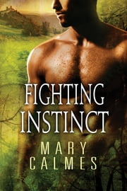 Fighting Instinct ebook by Mary Calmes