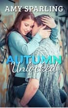 Autumn Unlocked ebook by Amy Sparling