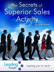 The Secrets of Superior Sales Activity ebook by Peter Heredia