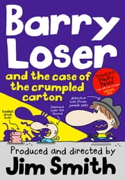 Barry Loser and the case of the crumpled carton ebook by Jim Smith