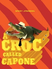 Croc Called Capone ebook by Barry Jonsberg