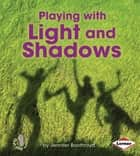 Playing with Light and Shadows ebook by Jennifer Boothroyd