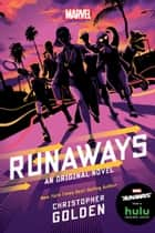 Runaways - An Original Novel ebook by Christopher Golden