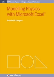 Modelling Physics with Microsoft Excel ebook by Bernard V Liengme