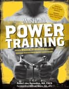 Men's Health Power Training - Build Bigger, Stronger Muscles Through Performance-Based Conditioning ebook by Robert Dos Remedios, Michael Boyle, Editors of Men's Health Magazi