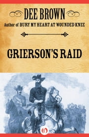 Grierson's Raid ebook by Dee Brown