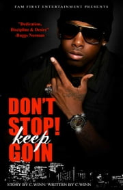 Don't Stop Keep Goin' ebook by C WINN