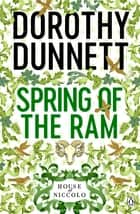 The Spring of the Ram - The House of Niccolo 2 ebook by Dorothy Dunnett