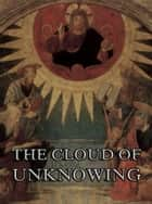 The Cloud Of Unknowing ebook by Jazzybee Verlag, Evelyn Underhill