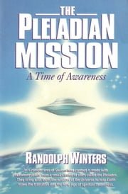 The Pleiadian Mission ebook by Randolph Winters