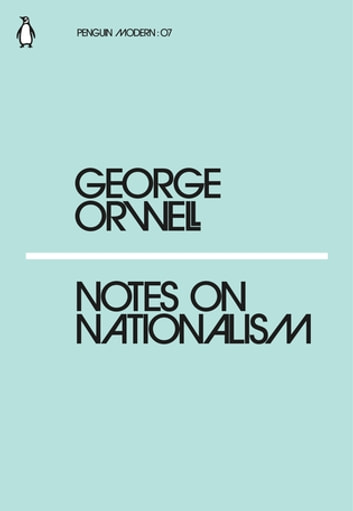 Notes on Nationalism ebook by George Orwell