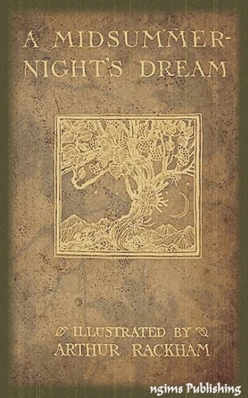 A Midsummer Night's Dream (Illustrated by Arthur Rackham + Audiobook Download Link + Active TOC) ebook by William Shakespeare