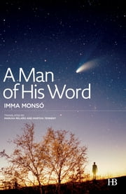 A Man of His Word ebook by Imma Monsó,Martha Tennent,Maruxa Relaño