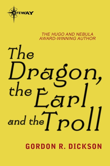 The Dragon, the Earl, and the Troll - The Dragon Cycle Book 5 ebook by Gordon R Dickson
