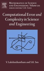 Computational Error and Complexity in Science and Engineering - Computational Error and Complexity ebook by Vangipuram Lakshmikantham,Syamal Kumar Sen