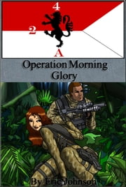 2/4 Cavalry: Operation Morning Glory ebook by Eric Johnson