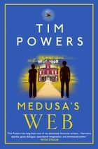 Medusa's Web eBook by Tim Powers